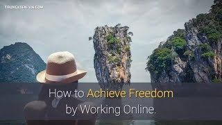 How to Achieve Freedom by Working Online.