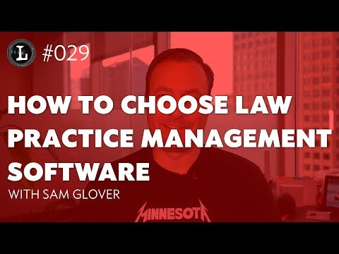 How To Choose Law Practice Management Software (Lens #029)