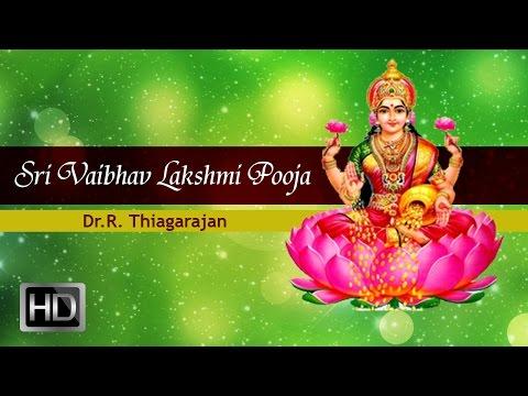 Sri Vaibhav Lakshmi Pooja - Vaibhavalakshmi Poorvanga Pooja - Sri Lakshmi Songs - Dr. R.Thiagarajan