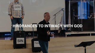 HINDRANCES TO INTIMACY WITH GOD | PASTOR PHIL JOHNSON