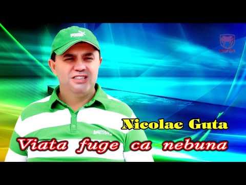 Nicolae Guta - Viata fuge ca nebuna