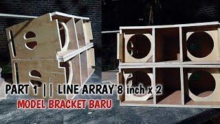 PART 1 || LINE ARRAY 8 inch double