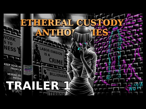 Ethereal Custody: Anthologies (Official Trailer 2019)