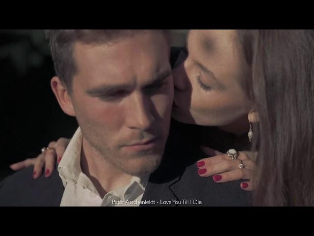 Love You Till I Die ( Directors Cut) - Peter Asschenfeldt