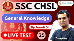 11:00 AM - SSC CHSL 2020 | GK by Anadi Sir | Live Test-25