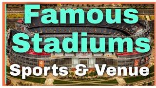 Famous Stadiums - Stadium, Sports and Venue