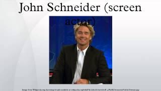 John Schneider (screen actor)