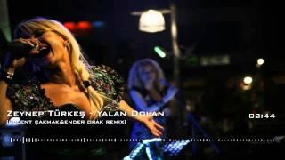 Zeynep Türkeş - Yalan Dolan ( Bülent Çakmak & Ender Orak Remix )