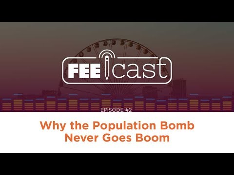 Episode 2: Why the Population Bomb Never Goes Boom