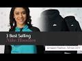 3 Best Selling Nike Hoodies Amazon Fashion, Winter 2017