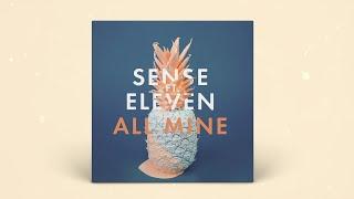 Sense - All Mine ft. Eleven