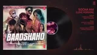 Badshaho:socha hai full mp3  song
