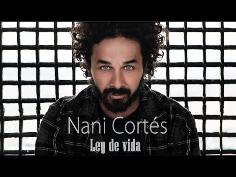NANI CORTÉS - LEY DE VIDA  (LETRA) (Video Lyric) | ft. LIN CORTÉS