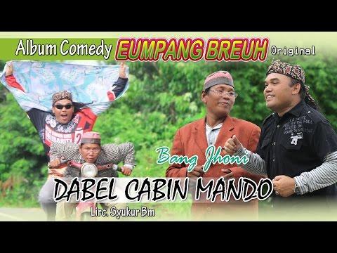 BANG JHONI - DABEL CABIN MANDO ( Album Eumpang breuh Original )