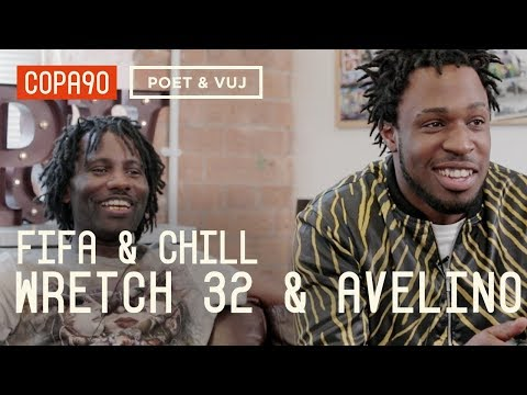 FIFA and Chill with Wretch 32 & Avelino | Poet & Vuj Present!