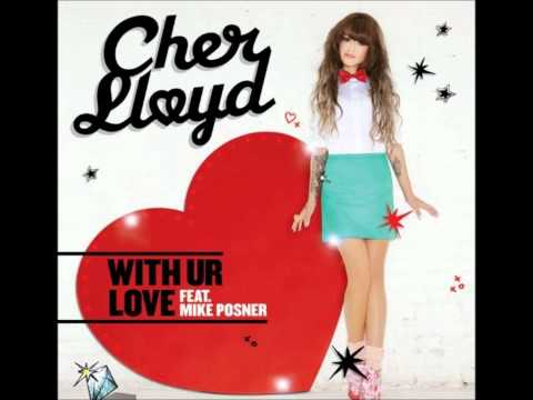 Cher Lloyd - With Ur Love feat. Mike Posner - Lyrics in description -