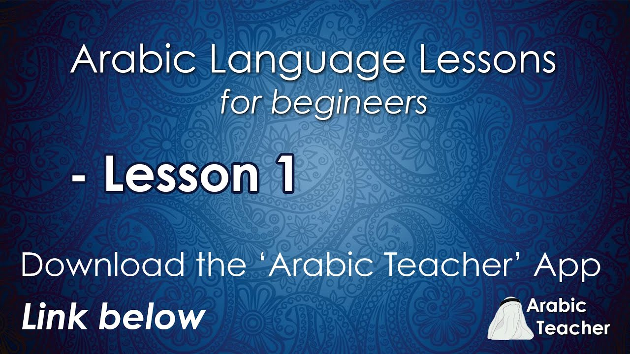 arabic language lessons for beginners lesson 1 youtube. Black Bedroom Furniture Sets. Home Design Ideas