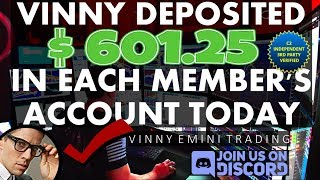 FOREX Signals | Vinny Deposits $601.25 in EACH MEMBERS Account Today