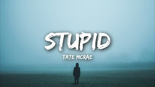 Tate McRae - stupid (Lyrics)