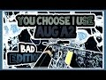 You Choose I Use BAD EDITION Aug A2 I Will Never Use This Gun Again mp3