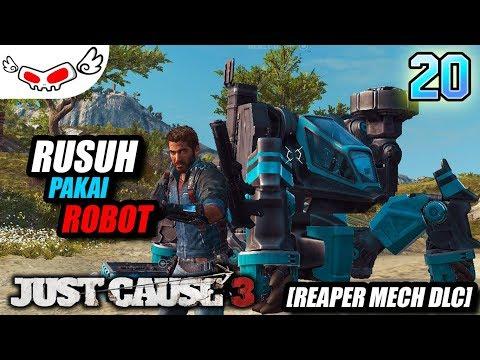 Rusuh Pake Robot (Reaper Mech DLC) | Just Cause 3 Indonesia #20