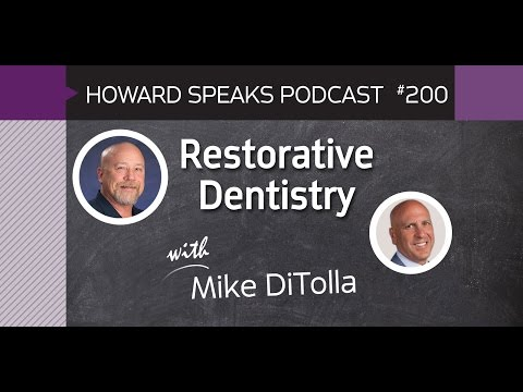 200 Restorative Dentistry with Mike DiTolla : Dentistry Uncensored with Howard Farran