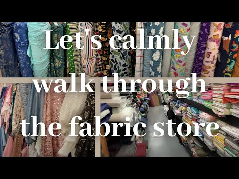 Quiet Vlog: Fabric Shopping in 2021