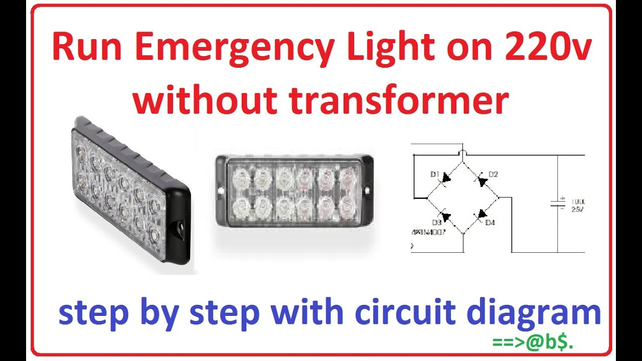 How to run emergency light on 220v without transformer easy step how to run emergency light on 220v without transformer easy step by step with circuit diagram ccuart Image collections