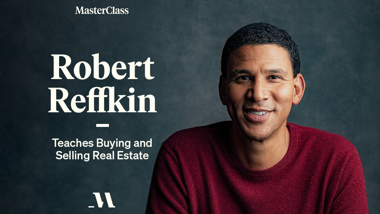 Robert Reffkin Teaches Buying and Selling Real Estate   Official Trailer   MasterClass