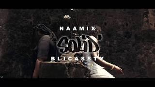 Gambar cover Naamix ft  Blicassty - Solid' [Clip officiel 2018]