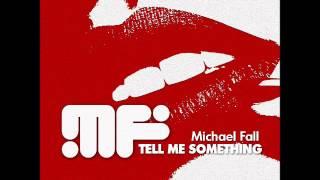 Скачать Michael Fall Tell Me Something