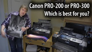 Choosing between the Canon PRO-200 or PRO-300 13\
