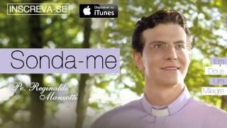 Padre Reginaldo Manzotti - Sonda-me (CD Em Deus Um Milagre)