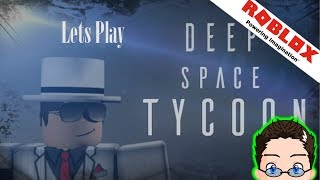 Roblox - Lets Play Deep Space Tycoon