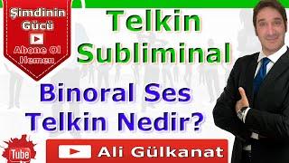 TELKİN ve SUBLIMINAL BINORAL Ses Nedir? Bilinçaltı Eğitim 1