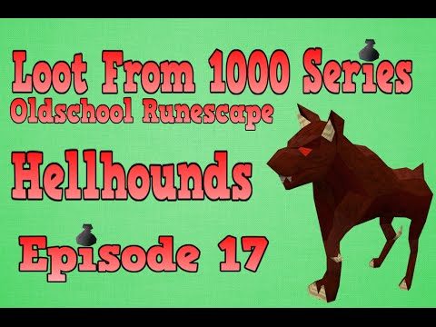 Oldschool Runescape - Loot From 1000 Series - Episode 17 [Hellhounds]