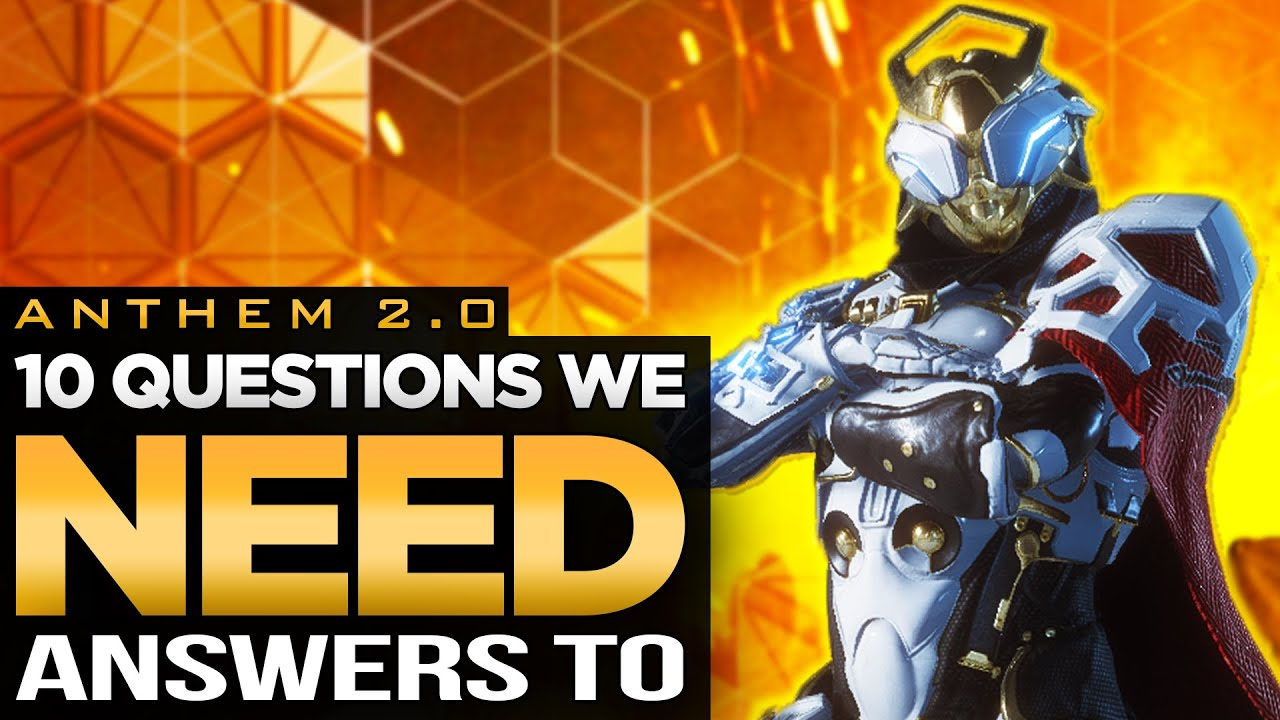 Anthem 2.0 | Top 10 Questions We NEED Answered