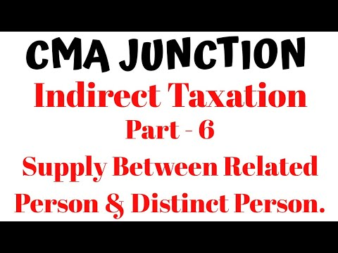 #6 Supply Between Related Person & Distinct Person| Levy & Collection Of Tax|Indirect Tax| CMA/CA