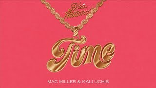 Free Nationals, Mac Miller, Kali Uchis - Time (Audio)
