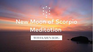 New Moon of Scorpio Meditation with Karen Berg