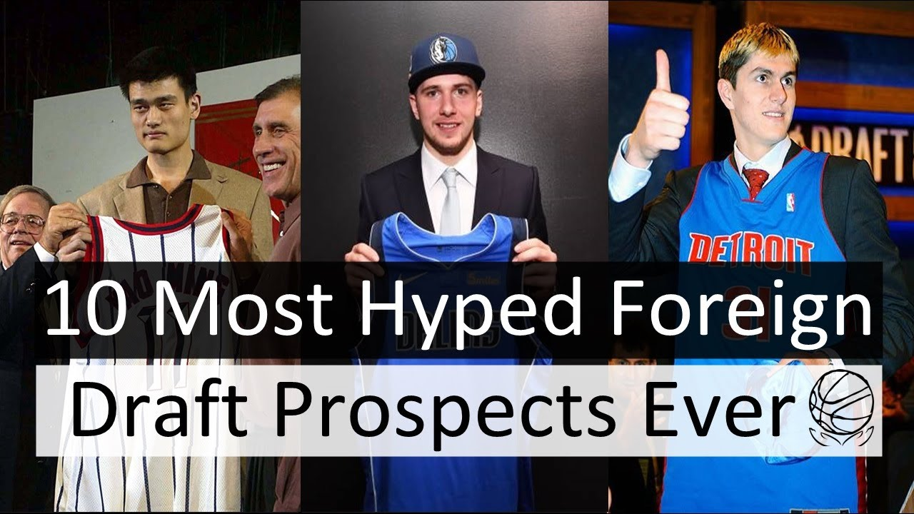 10 Most Hyped International NBA Draft Prospects of All Time