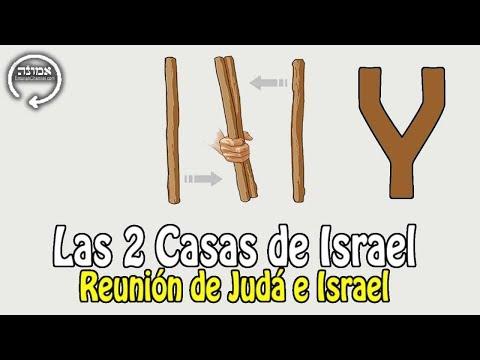 Las 2 Casas de Israel | Reunión de Judá e Israel