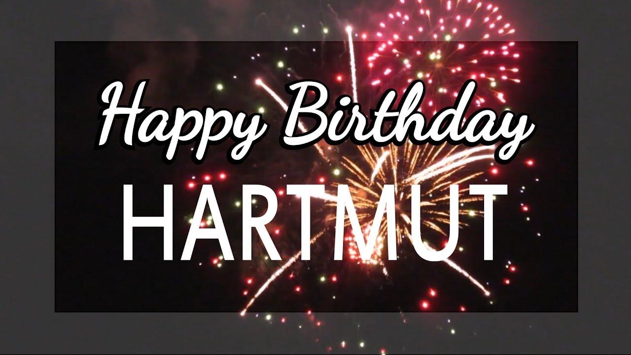 Happy Birthday Hartmut Youtube