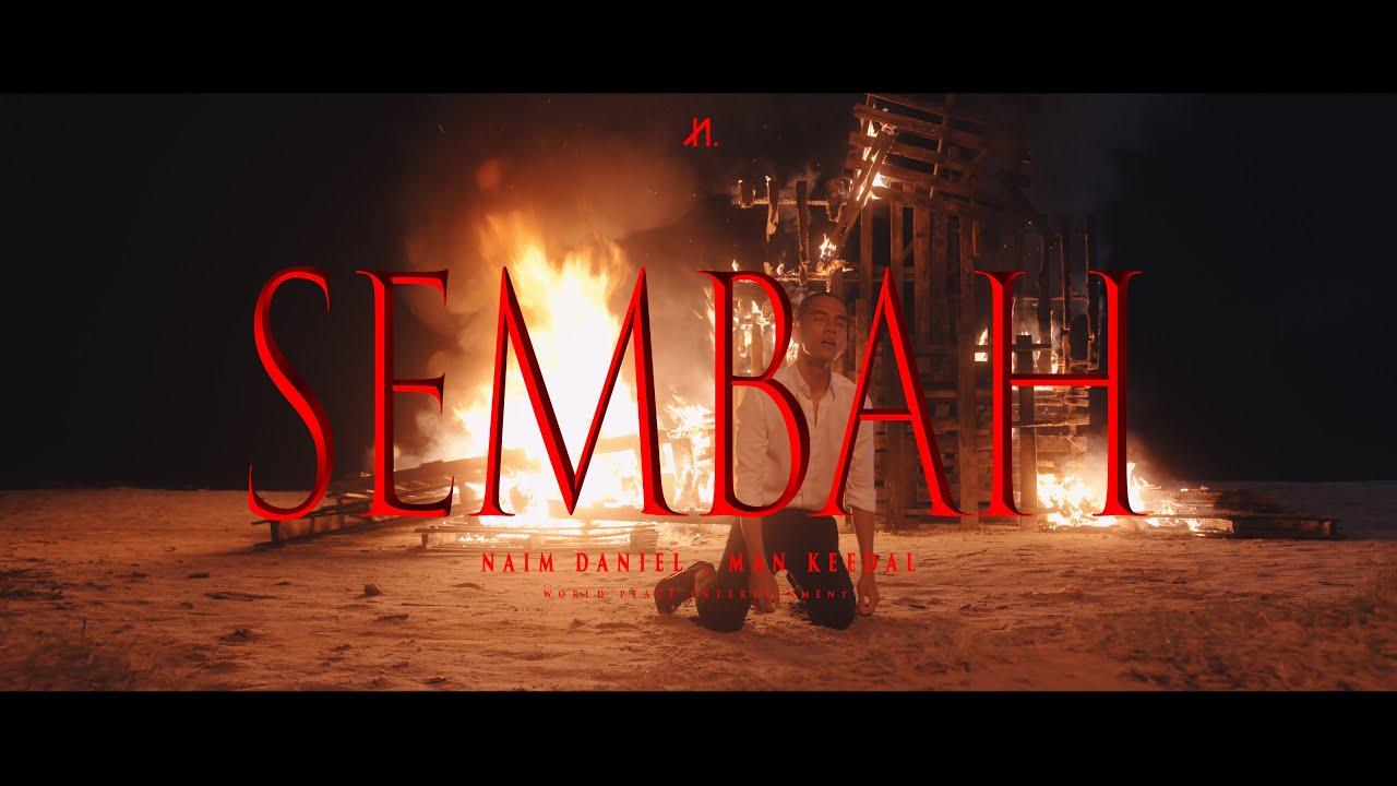 Naim Daniel feat. Man Keedal - Sembah (Official Music Video)