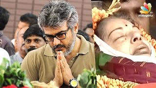 Ajith condoles Jayalalithaa demise : Amma Passed Away | Latest Tamil Cinema News