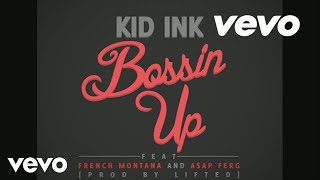 Kid Ink - Bossin