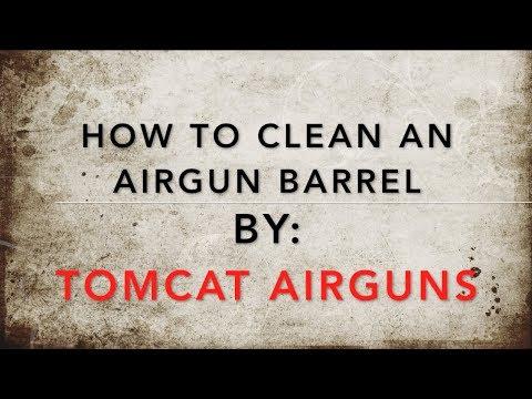How to - clean an air gun barrel