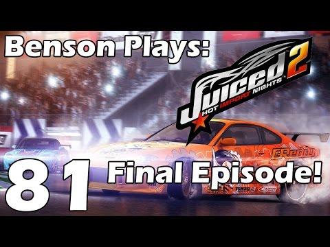 Benson Plays: Juiced 2 HIN - Part 81 (Final Episode)