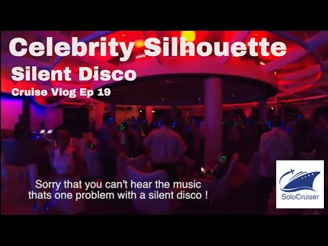 Celebrity Silhouette - Silent Disco ! SoloCruise Cruise Vlog Ep 19