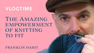 Vlogtime: Body Image and the Amazing Empowerment of Knitting to Fit